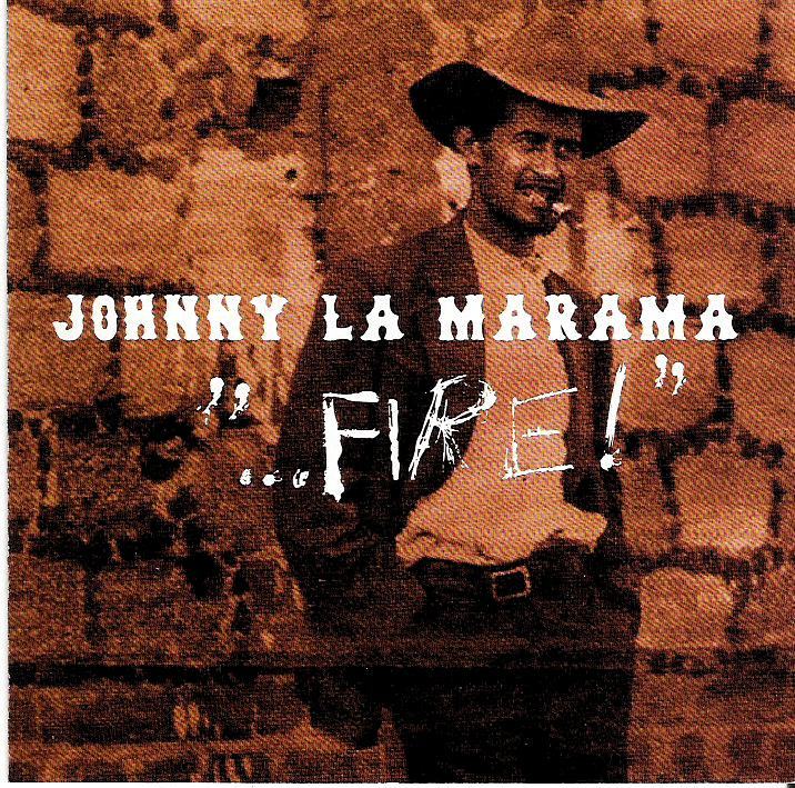 "Johnny La Marama – ""…Fire!"""